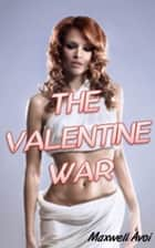 The Valentine War ebook by Maxwell Avoi