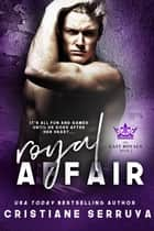 Royal Affair ebook by Cristiane Serruya