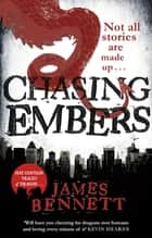 Chasing Embers - A Ben Garston Novel ebook by James Bennett