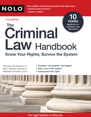 The Criminal Law Handbook: Know Your Rights, Survive the System ebook by Paul Bergman, Sara Berman