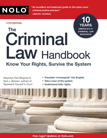 The Criminal Law Handbook: Know Your Rights, Survive the System ebook by Paul Bergman,Sara Berman