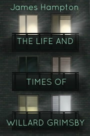 The Life and Times of Willard Grimsby ebook by James Hampton