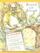 Beard On Bread ebook by James Beard