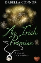 An Irish Promise ebook by Isabella Connor