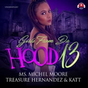 Girls from da Hood 13 audiobook by Ms. Michel Moore, Treasure Hernandez, Katt