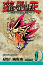 Yu-Gi-Oh!: Millennium World, Vol. 1 - The World Of Memory ebook by Kazuki Takahashi, Kazuki Takahashi