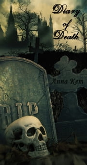 Diary of Death ebook by Anna Kem