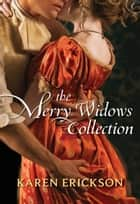 The Merry Widows Collection - Lessons in Indiscretion\Her Christmas Pleasure\A Scandalous Affair ebook by Karen Erickson