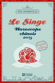 Le Singe 2015 ebook by Neil Somerville