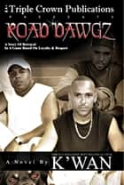 Road Dawgz ebook by K'wan