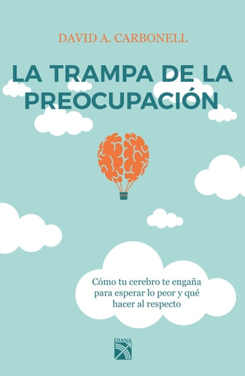La trampa de la preocupación ebook by David A. Carbonell