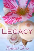 Legacy (Short) ebook by Rebecca Brae