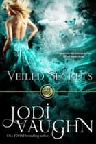 VEILED SECRETS ebook by Jodi Vaughn