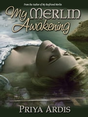My Merlin Awakening - Book 2 ebook by Priya Ardis