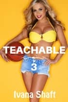 Teachable 3 ebook by Ivana Shaft