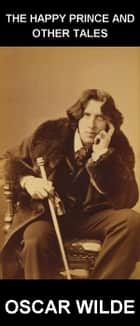 The Happy Prince and Other Tales [con Glosario en Español] ebook by Oscar Wilde,Eternity Ebooks
