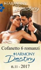 Cofanetto 6 Harmony Destiny n.11/2017 eBook by Kristi Gold, Yvonne Lindsay, Catherine Mann,...