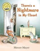 There's a Nightmare in My Closet eBook by Mercer Mayer, Jeremy Arthur