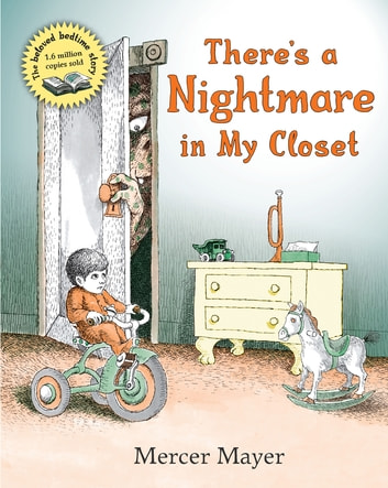 There's a Nightmare in My Closet ebook by Mercer Mayer