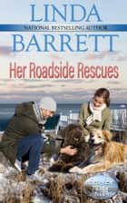 Her Roadside Rescues ebook by Linda Barrett