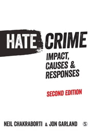 Hate Crime - Impact, Causes and Responses ebook by Neil Chakraborti,Jon Garland