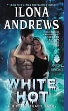 White Hot ebook by A Hidden Legacy Novel