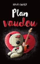 Plan vaudou ebook by Maud Chayer
