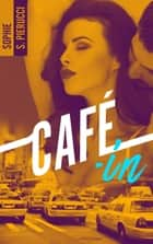 Café-in - partie 1 ebook by Sophie Santoromito Pierucci