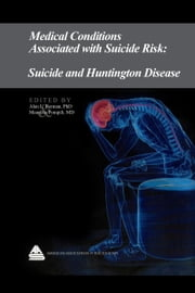 Medical Conditions Associated with Suicide Risk: Suicide and Huntington Disease ebook by Dr. Alan L. Berman
