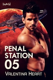 Penal Station 05 ebook by Valentina Heart