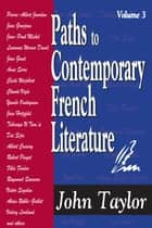 Paths to Contemporary French Literature - Volume 3 ebook by John Taylor