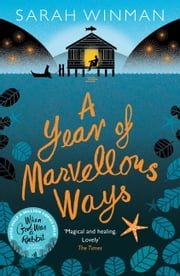 A Year of Marvellous Ways ebook by Sarah Winman
