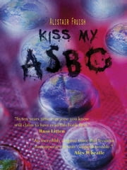 Kiss My ASBO ebook by Alistair Fruish