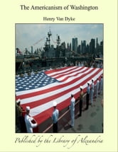 The Americanism of Washington ebook by Henry Van Dyke