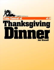 Take Control of Thanksgiving Dinner ebook by Joe Kissell