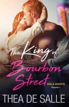 The King of Bourbon Street ebook by Thea de Salle