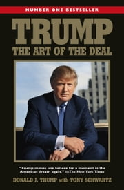 Trump: The Art of the Deal ebook by Donald Trump
