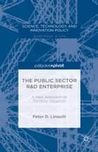 The Public Sector R&D Enterprise: A New Approach to Portfolio Valuation ebook by P. Linquiti