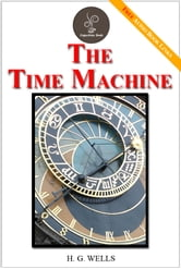 The Time machine - (FREE Audiobook Included!) ebook by H. G. Wells