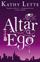 Altar Ego ebook by Kathy Lette