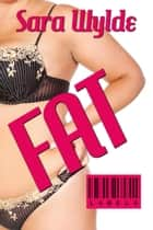 Fat ebook by Sara Wylde