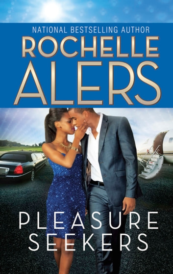 Pleasure Seekers ebook by Rochelle Alers
