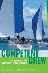 Competent Crew - For New Crew and Competent Crew Students ebook by Pat Langley-Price,Philip Ouvry
