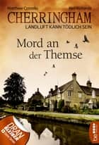 Cherringham - Mord an der Themse - Landluft kann tödlich sein ebook by Matthew Costello, Neil Richards, Sabine Schilasky