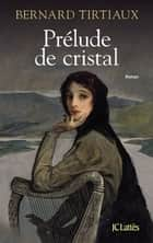 Prélude de cristal ebook by Bernard Tirtiaux