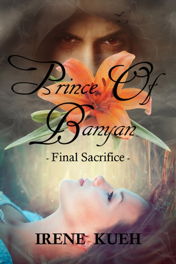 Prince of Banyan: Final Sacrifice ebook by Irene Kueh