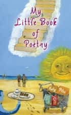 My Little Book of Poetry ebook by Katy Pitsi