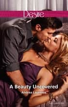 A Beauty Uncovered 電子書籍 by Andrea Laurence