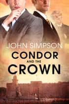 Condor and the Crown ebook by John Simpson