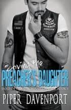 Saving the Preacher's Daughter 電子書 by Piper Davenport